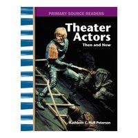 Theater Actors Then and Now - Kathleen C. Petersen