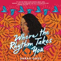 Where the Rhythm Takes You - Sarah Dass