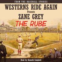 The Rube - Zane Grey