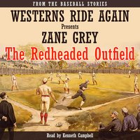 The Redheaded Outfield - Zane Grey