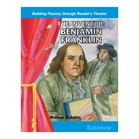 The Inventor: Benjamin Franklin - Melissa A. Settle