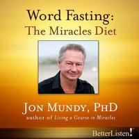 Word Fasting: The Miracles Diet