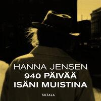 940 päivää isäni muistina - Hanna Jensen