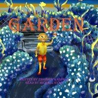 In My Garden - Zbigniew Kaspruk