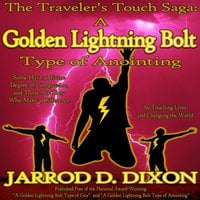 The Traveler's Touch A Golden Lightning Bolt Type of Anointing - Jarrod D Dixon