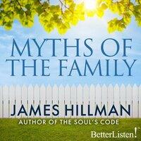Myths of the Family - James Hillman