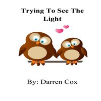 Trying to See the Light - Darren Cox