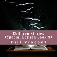Children Stories - Bill Vincent