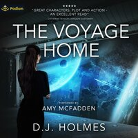 The Voyage Home The Voyage Home Saga, Book 1 - D.J. Holmes
