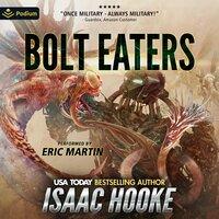 Bolt Eaters - Isaac Hooke
