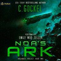 Noa's Ark: Archangel Project, Book 2 - C. Gockel