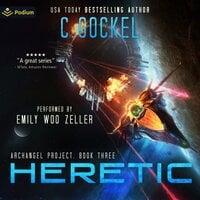 Heretic: Archangel Project, Book 3 - C. Gockel