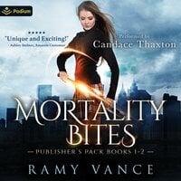 Mortality Bites: Publisher's Pack: Books 1-2 - Ramy Vance