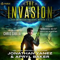 The Invasion Trilogy Books 1-3 - Jonathan Yanez, Apryl Baker