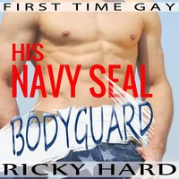 First Time Gay - His Navy Seal Bodyguard: Gay Taboo MM Erotica