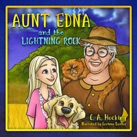 Aunt Edna and the Lightning Rock - C. A. Hocking