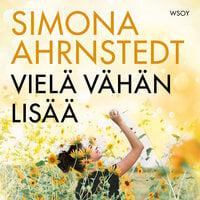 Vielä vähän lisää - Simona Ahrnstedt