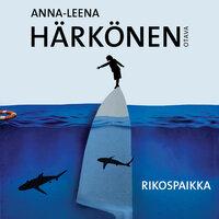 Rikospaikka - Anna-Leena Härkönen