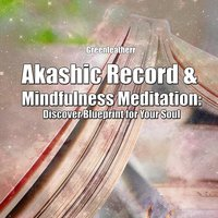 Akashic Record & Mindfulness Meditation: Discover Blueprint for Your Soul - Greenleatherr