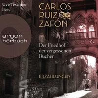 Der Friedhof der vergessenen Bücher - Carlos Ruiz Zafon