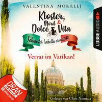 Verrat im Vatikan! - Kloster, Mord und Dolce Vita - Schwester Isabella ermittelt, Folge 9 - Valentina Morelli