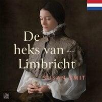 De heks van Limbricht: Nederlandse editie - Susan Smit