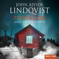 Tindalos - Jäger aus dem Jenseits - John Ajvide Lindqvist