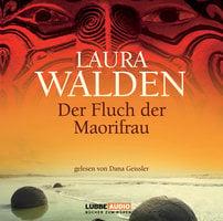 Der Fluch der Maorifrau - Laura Walden