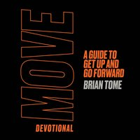 Move Devotional A Guide to Get Up and Go Forward - Brian Tome