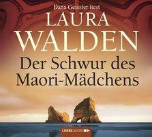 Der Schwur des Maori-Mädchens - Laura Walden