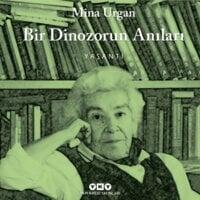 Bir Dinozorun Anıları - Mina Urgan
