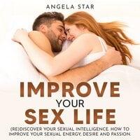 Improve your Sex Life - Angela Star