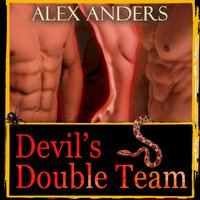 Devil's Double Team : MMF Bisexual Menage Erotica - Alex Anders