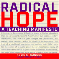 Radical Hope: A Teaching Manifesto - Kevin M. Gannon