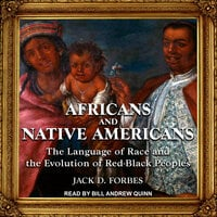 Africans and Native Americans: The Language of Race and the Evolution of Red-Black Peoples - Jack D. Forbes