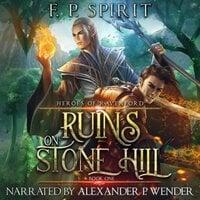 Ruins on Stone Hill - F. P. Spirit