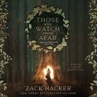 Those Who Watch From Afar - Zack Hacker