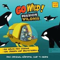 Go wild! - Mission Wildnis: Die Wölfe des Ozeans - Marcus Giersch