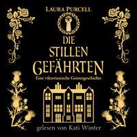 Die stillen Gefährten - Eva Brunner, Laura Purcell