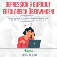 Depression und Burnout erfolgreich überwinden!