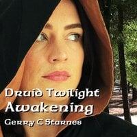Druid Twilight: Awakening - Gerry C Starnes