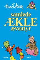 Samlede ækle æventyr - bind 2 - Rune T. Kidde