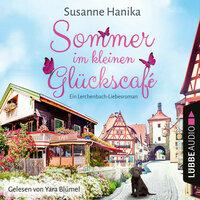 Sommer im kleinen Glückscafé - Ein Lerchenbach-Liebesroman - Susanne Hanika