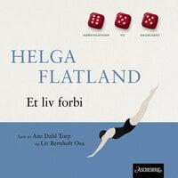 Et liv forbi - Helga Flatland