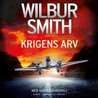 Krigens arv - Wilbur Smith