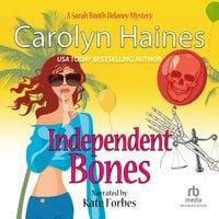 Independent Bones - Carolyn Haines