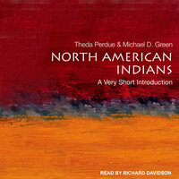 North American Indians: A Very Short Introduction - Michael D. Green, Theda Perdue