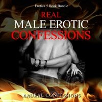 Real Male Erotic Confessions Erotica 5 Book Bundle - Aaural Confessions