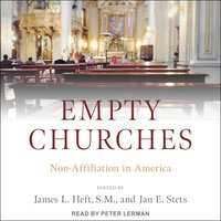 Empty Churches: Non-Affiliation in America - James L. Heft, Jan E. Stets