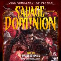 Savage Dominion - Luke Chmilenko, G.D. Penman